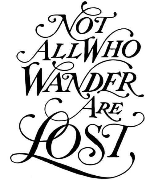 Not All Who Wander Are Lost Póló - Ha The Lord of the Rings rajongó ezeket a pólókat tuti imádni fogod!