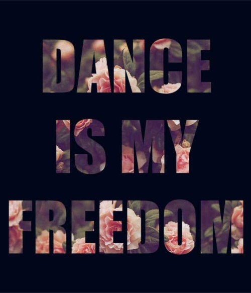 Dance is my freedom