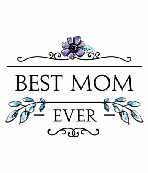Best mom ever flower