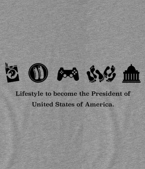 Lifestyle to become President