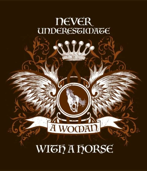 Underestimate a woman with a horse