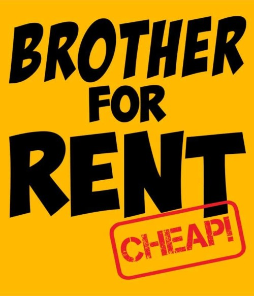 Brother for rent