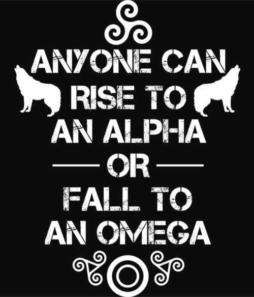 Anyone can rise to an Alpha