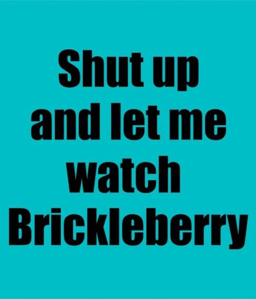 Shut up and let me watch Brickleberry Póló - Ha Brickleberry rajongó ezeket a pólókat tuti imádni fogod!