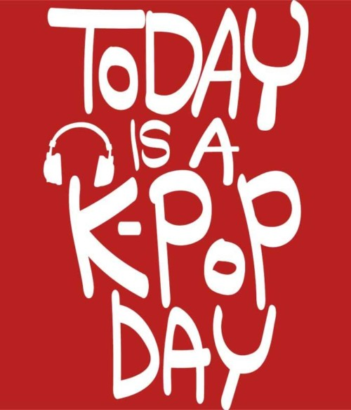 Today is a K-Pop day