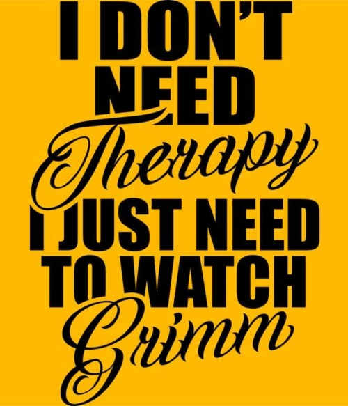 I don't need a therapy Grimm