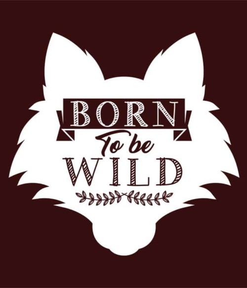 Born to be wild wolf