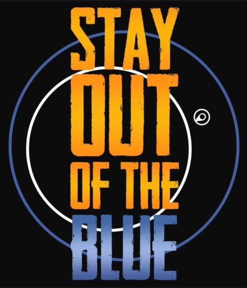 Stay out of the blue