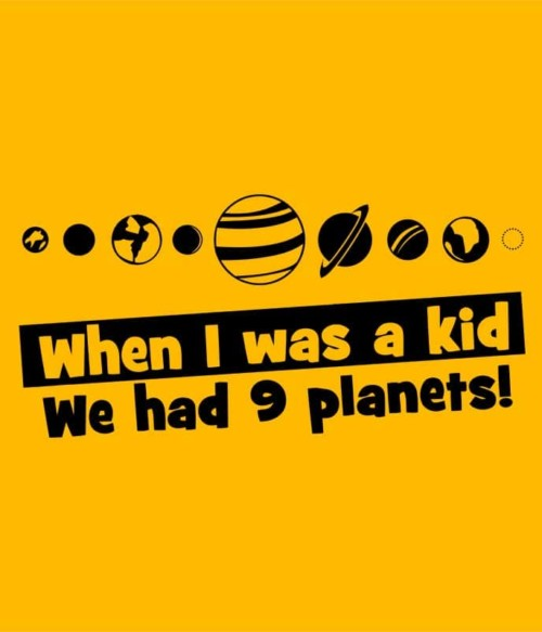 We had 9 planets