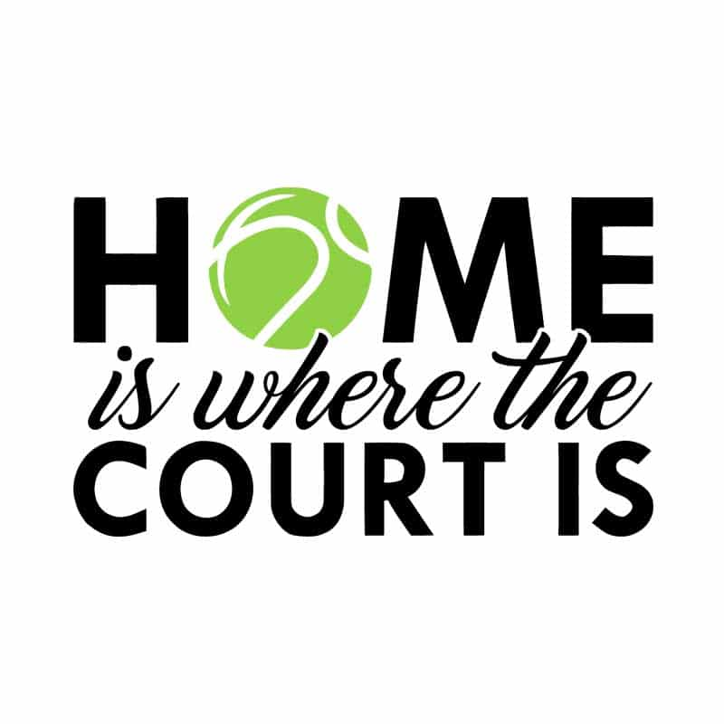 Home is where the court is Póló - Ha Tennis rajongó ezeket a pólókat tuti imádni fogod!