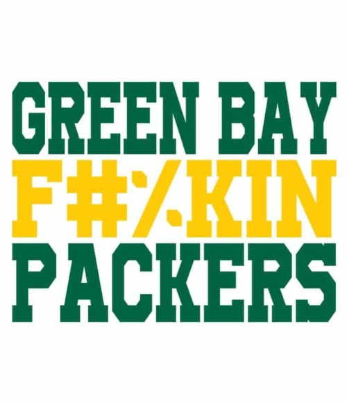 Green Bay fuckin packers