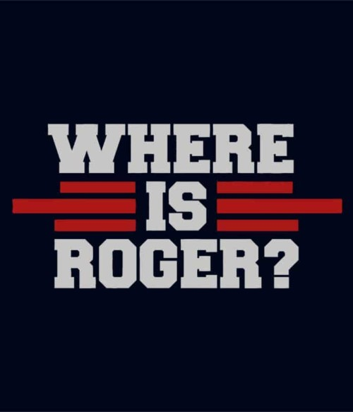 Where is Roger?