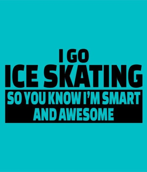 I go ice skating