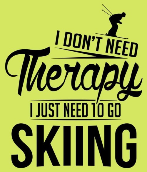 I Just Need to Go Skiing