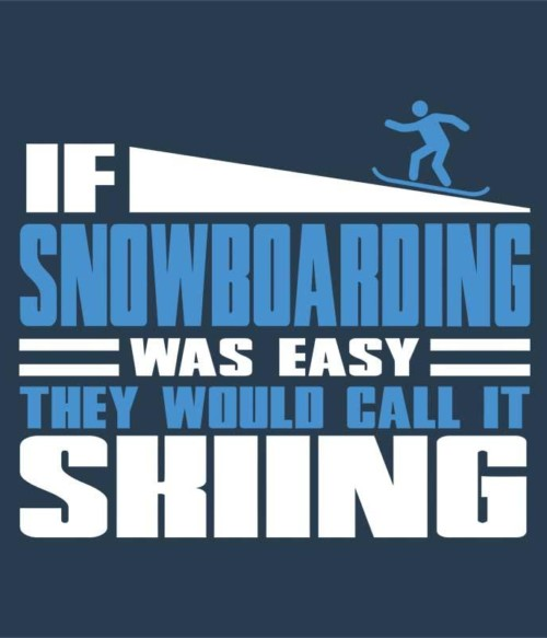 If Snowboarding was easy