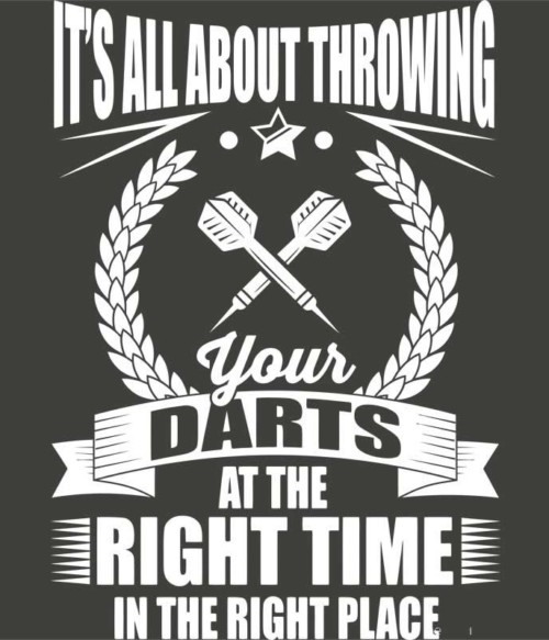 It's all about throwing your darts