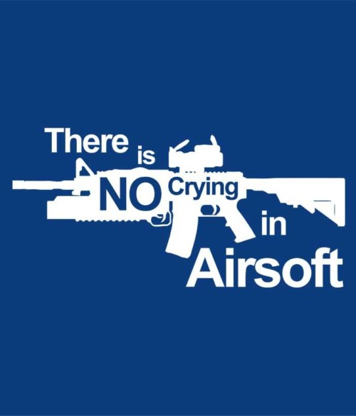 There is no crying in airsoft