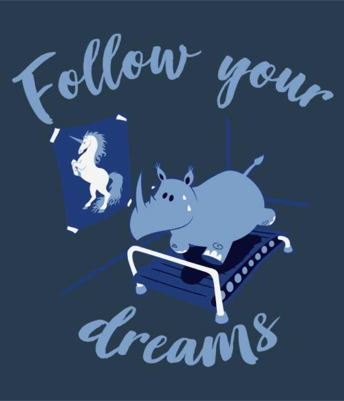 Follow your dreams rhino