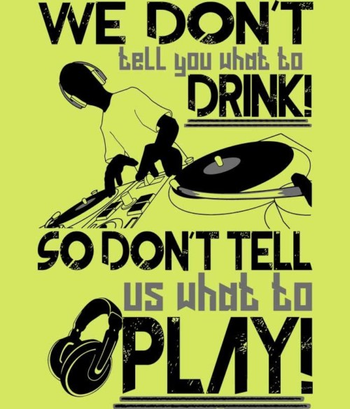 We don't tell you what to drink